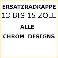 ERSATZ RADKAPPE RADZIERBLENDE Farbe Chrom 13 bis 15 Zoll